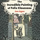 Dial Books The Incredible Painting of Felix Clousseau