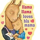Viking Books for Young Readers Llama Llama Loves His Mama