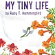 Holiday House My Tiny Life by Ruby T. Hummingbird