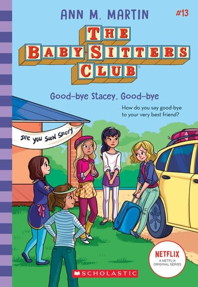 Scholastic Inc. The Baby-Sitters Club 13 Good-bye Stacey, Good-bye