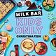 Clarkson Potter Milk Bar: Kids Only: A Cookbook