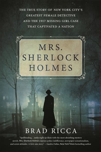 St. Martin's Griffin Mrs. Sherlock Holmes: The True Story of New York City's Greatest Female Detective [Grace Humiston]