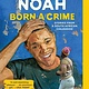 One World Born a Crime: Stories from a South African Childhood  [Trevor Noah]