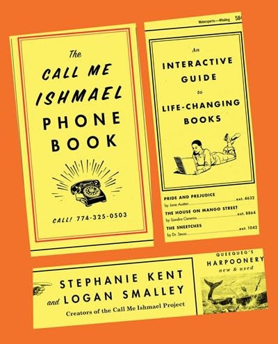 Avid Reader Press / Simon & Schuster The Call Me Ishmael Phone Book: An Interactive Guide to Life-Changing Books