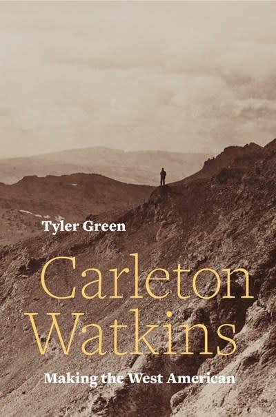 Carleton Watkins : Making the West American