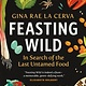 Greystone Books Feasting Wild: In Search of the Last Untamed Food