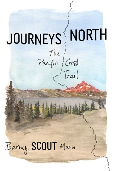 Journeys North: The Pacific Crest Trail