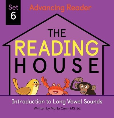 The Reading House The Reading House Set 6: Introduction to Long Vowel Sounds