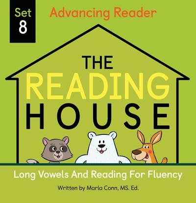 The Reading House The Reading House Set 8: Long Vowels and Reading for Fluency