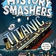 Random House Books for Young Readers History Smashers: The Titanic
