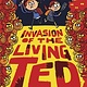 Delacorte Books for Young Readers Invasion of the Living Ted
