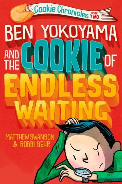 Knopf Books for Young Readers Ben Yokoyama and the Cookie of Endless Waiting