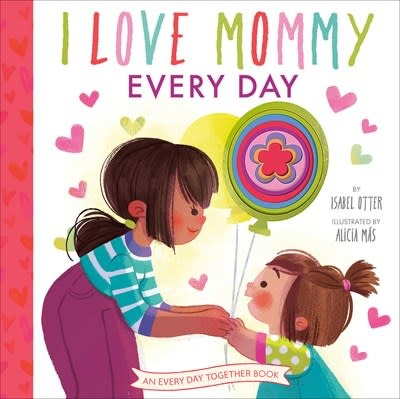 Rodale Kids I Love Mommy Every Day