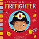 Random House Books for Young Readers I Want to Be... a Firefighter