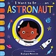 Random House Books for Young Readers I Want to Be... an Astronaut