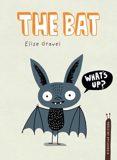 Tundra Books Disgusting Critters: The Bat