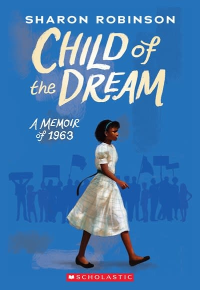 Scholastic Press Child of the Dream (A Memoir of 1963)