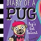 Scholastic Inc. Pug's Got Talent: A Branches Book (Diary of a Pug #4)