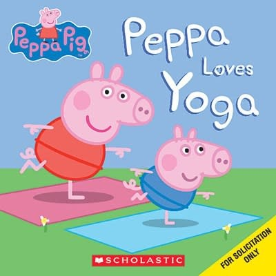 Scholastic Inc. Peppa Pig: Peppa Loves Yoga