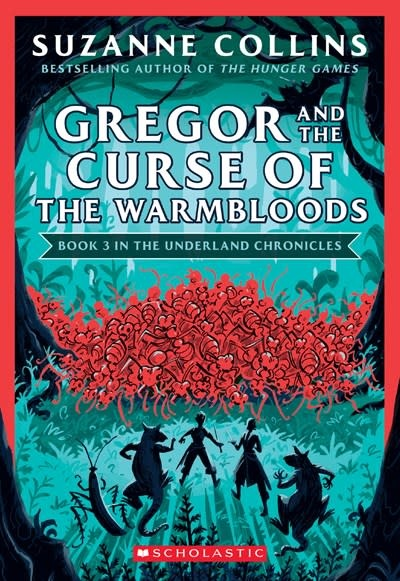 Scholastic Inc. Gregor and the Curse of the Warmbloods (The Underland Chronicles #3: New Edition)