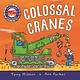 Kingfisher Amazing Machines: Colossal Cranes