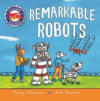 Kingfisher Amazing Machines: Remarkable Robots