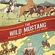 First Second History Comics: The Wild Mustang