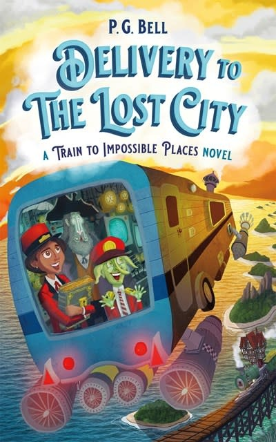 Feiwel & Friends Delivery to the Lost City: A Train to Impossible Places Novel