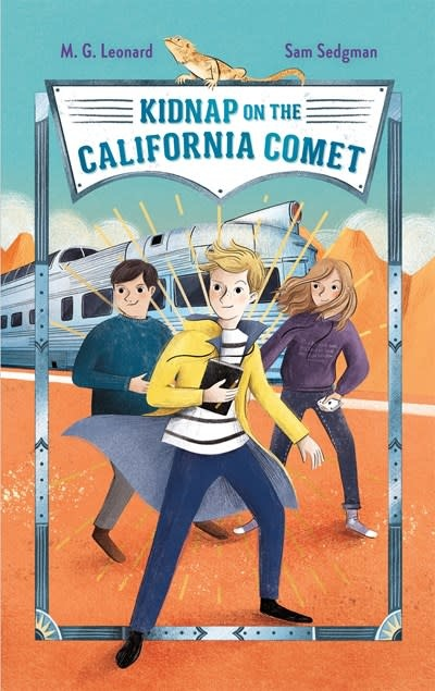 Feiwel & Friends Kidnap on the California Comet: Adventures on Trains #2