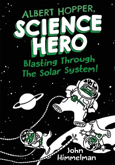 Henry Holt and Co. (BYR) Albert Hopper, Science Hero: Blasting Through the Solar System!