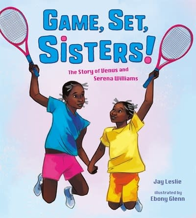 Henry Holt and Co. (BYR) Game, Set, Sisters!