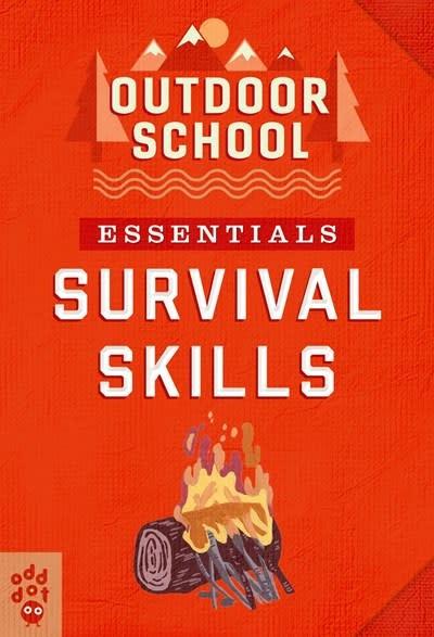 Odd Dot Outdoor School Essentials: Survival Skills