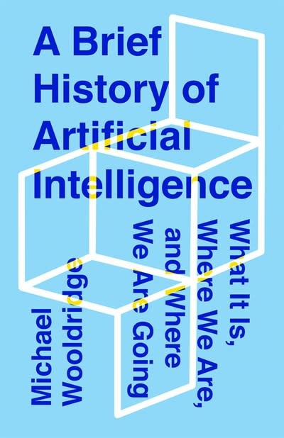Flatiron Books A Brief History of Artificial Intelligence