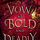 Bloomsbury YA A Vow So Bold and Deadly
