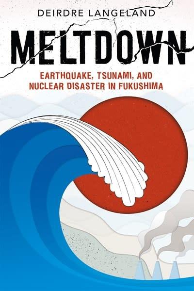 Roaring Brook Press Meltdown: Earthquake, Tsunami, and Nuclear Disaster in Fukushima
