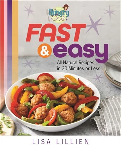 St. Martin's Griffin Hungry Girl Fast & Easy: All-Natural Recipes in 30 Minutes or Less