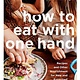 Penguin Canada How to Eat with One Hand