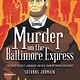 little bee books Murder on the Baltimore Express