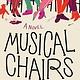 Atria/Emily Bestler Books Musical Chairs: A novel
