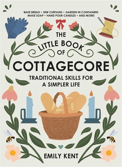 Adams Media The Little Book of Cottagecore: Traditional Skills for a Simpler Life