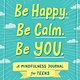 Adams Media Be Happy. Be Calm. Be YOU.