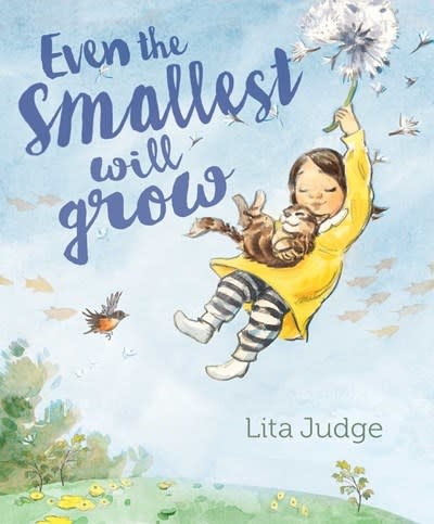 Atheneum Books for Young Readers Even the Smallest Will Grow