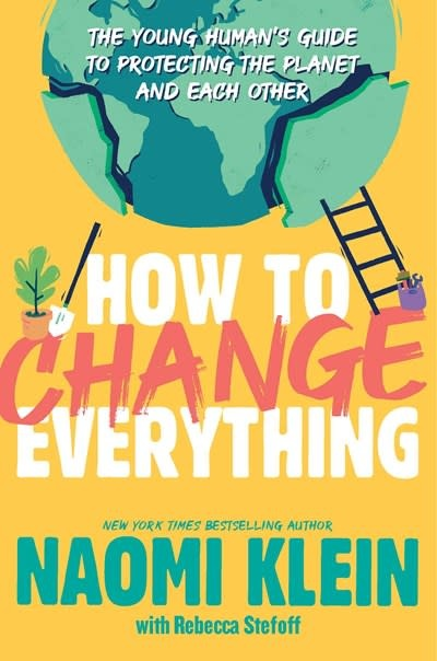 Atheneum Books for Young Readers How to Change Everything