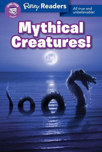 Ripley Publishing Ripley Readers LEVEL4 Mythical Creatures!