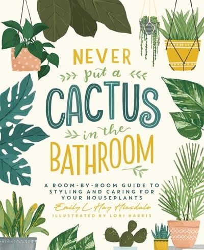 Tiller Press Never Put a Cactus in the Bathroom