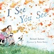 Atheneum/Caitlyn Dlouhy Books I See You See