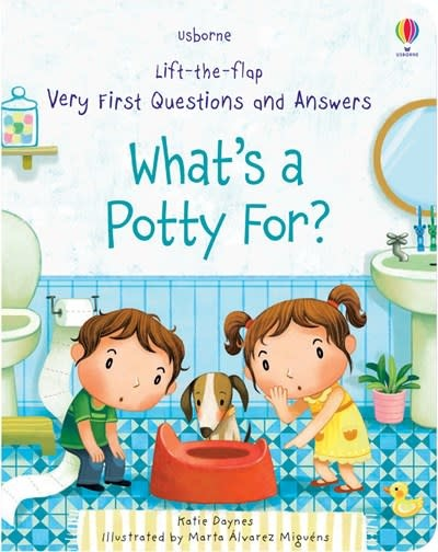 Lift-the-Flap Very First Questions and Answers What's A Potty For?
