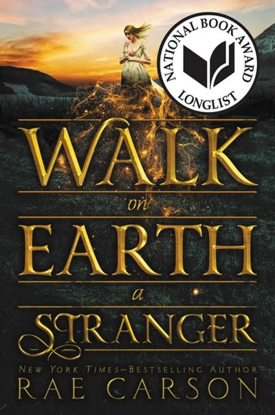 Greenwillow Books Gold Seer Trilogy 01 Walk on Earth a Stranger