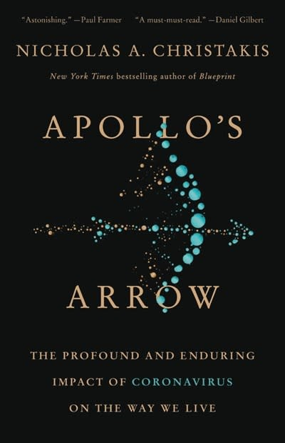 Little, Brown and Company Apollo's Arrow : The Profound and Enduring Impact of Coronavirus on the Way We Live