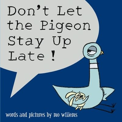 Disney-Hyperion Pigeon: Don't Let the Pigeon Stay Up Late!